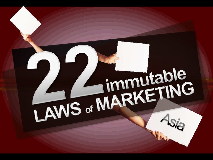 22immutable<br />LAWS of MARKETING<br />Asia<br />