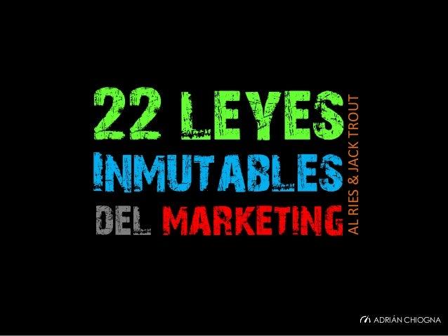 22 leyes Inmutables del marketing ALRIES&JACKTROUT ADRIÁN CHIOGNA