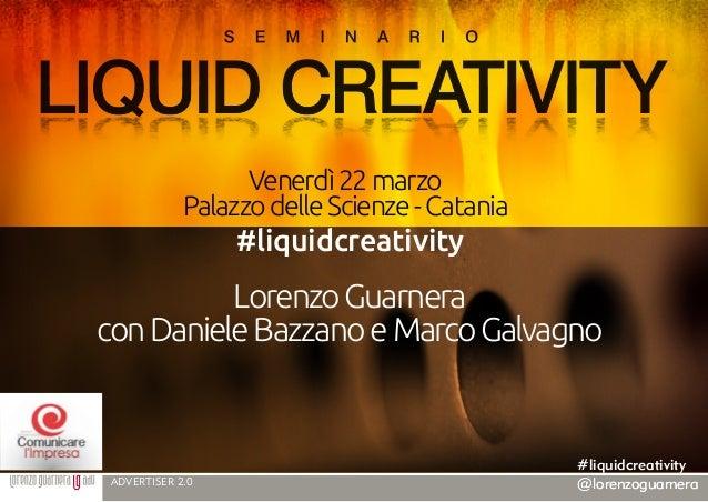 Venerdì 22 marzo             Palazzo delle Scienze - Catania                  #liquidcreativity          Lorenzo Guarnerac...