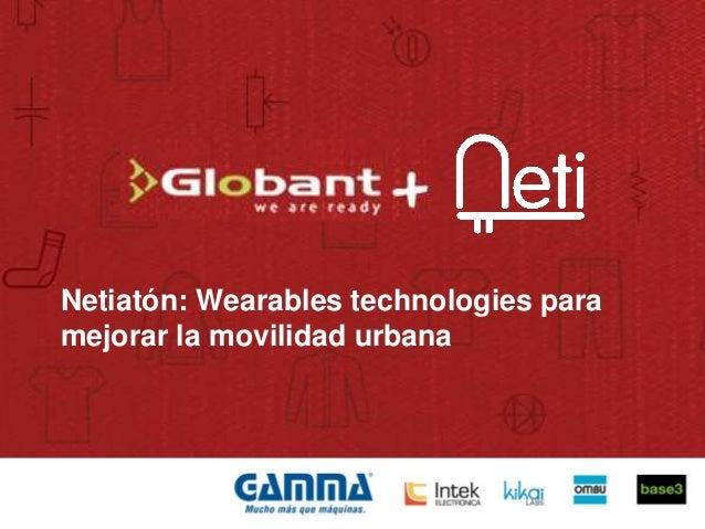 Netiatón: Wearables technologies para mejorar la movilidad urbana
