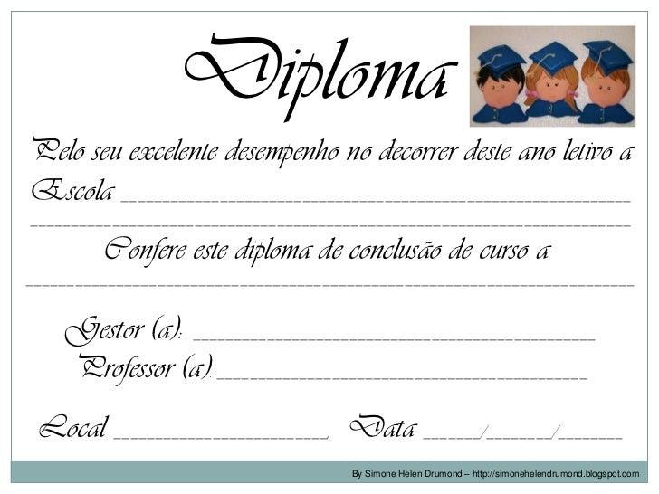 DiplomaPelo seu excelente desempenho no decorrer deste ano letivo aEscola ________________________________________________...