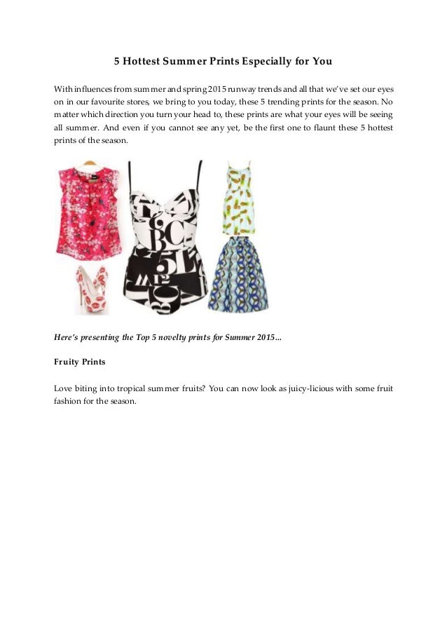 5 Hottest Summer Prints Especially for You With influences from summer and spring 2015 runway trends and all that we've se...