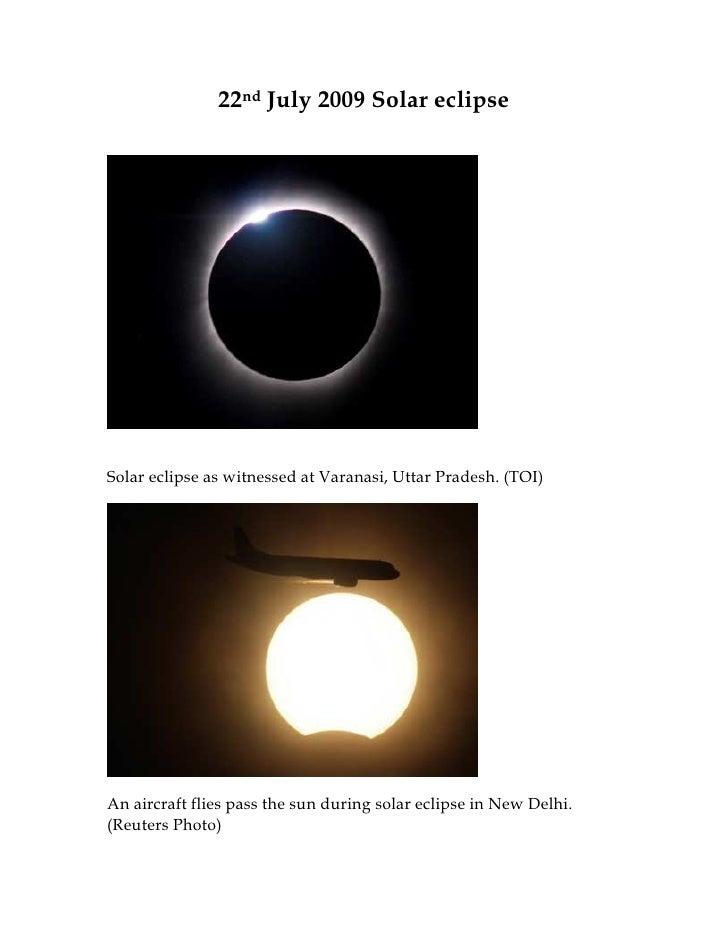 22nd July 2009 Solar eclipse     Solar eclipse as witnessed at Varanasi, Uttar Pradesh. (TOI)     An aircraft flies pass t...