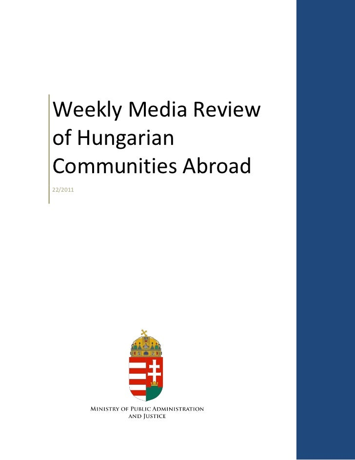 Weekly Media Reviewof HungarianCommunities Abroad22/2011
