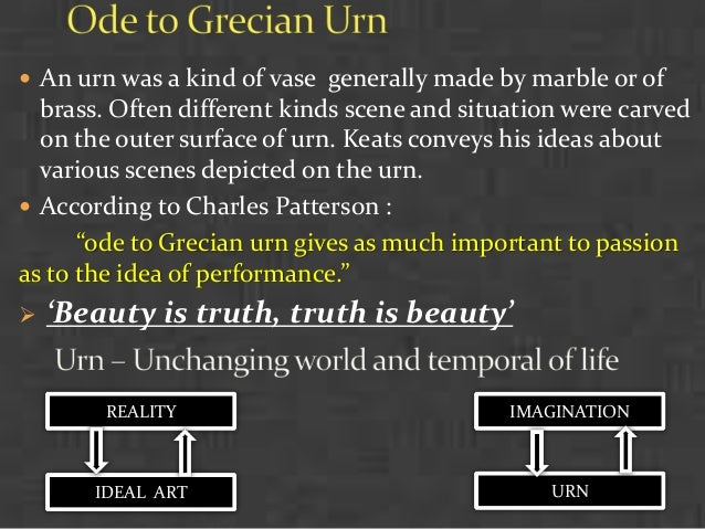 a summary of the stanzas of ode to a grecian urn Each of grecian urn's five stanzas is ten lines long, metered in a relatively precise iambic pentameter, and divided into a two part rhyme scheme, the last three.