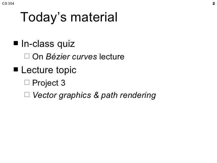 CS 354 Vector Graphics & Path Rendering Slide 2
