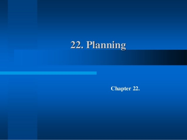 22. Planning Chapter 22.
