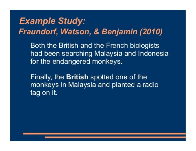 Example Study: Both the British and the French biologists had been searching Malaysia and Indonesia for the endangered mon...
