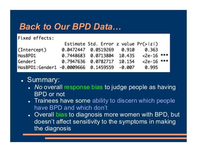 Back to Our BPD Data… ! Summary: ! No overall response bias to judge people as having BPD or not ! Trainees have some abil...