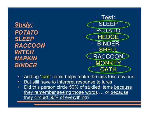 "• Test: • SLEEP • POTATO • HEDGE • BINDER • SHELL • RACCOON • MONKEY • OATH • Adding ""lure"" items helps make the task less..."