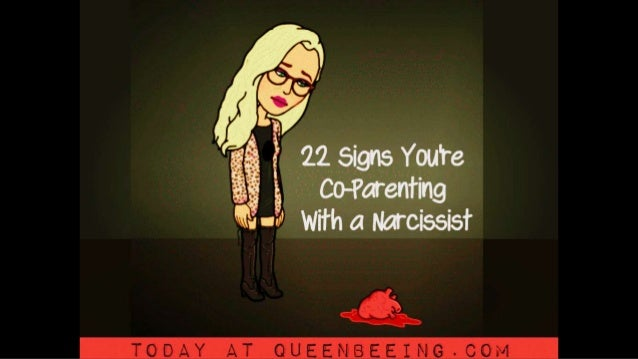 22 signs you are co parenting with a narcissist