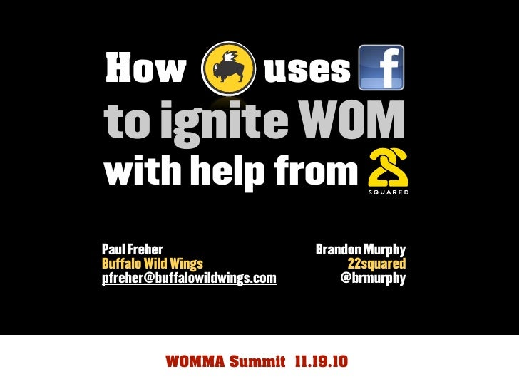 How                      uses to ignite WOM with help from Paul Freher                    Brandon Murphy Buffalo Wild Wing...