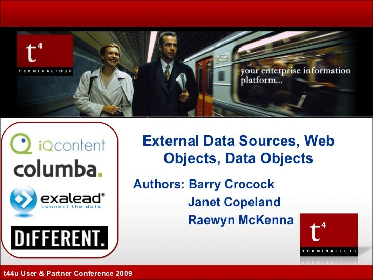 Authors: Barry Crocock   Janet Copeland   Raewyn McKenna External Data Sources, Web Objects, Data Objects t44u User & Part...