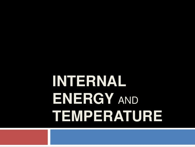 INTERNAL ENERGY AND TEMPERATURE