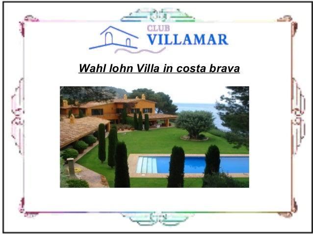 Wahl lohn Villa in costa brava