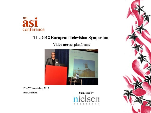anasiconference         The 2012 European Television Symposium                           Video across platforms8th – 9th N...