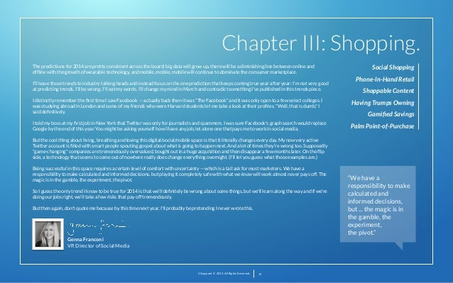 Chapter III: Shopping. The predictions for 2014 are pretty consistent across the board: big data will grow up, there will ...