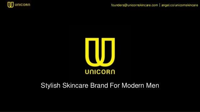 Stylish Skincare Brand For Modern Men founders@unicornskincare.com angel.co/unicornskincare