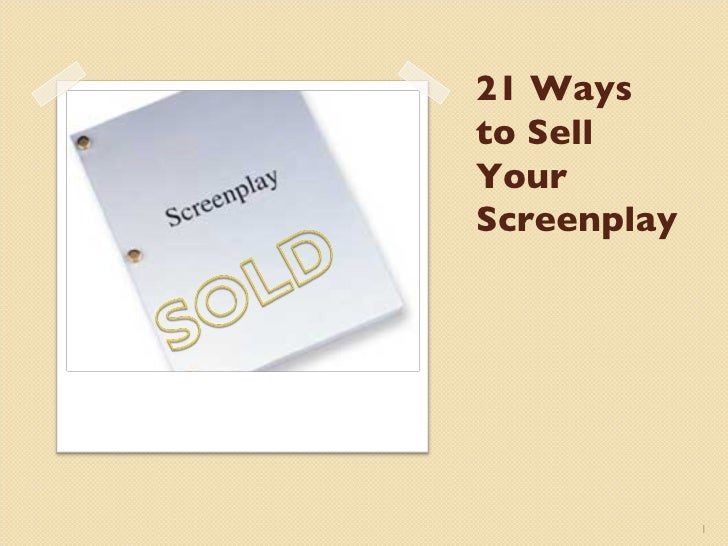 21 Ways to Sell Your Screenplay