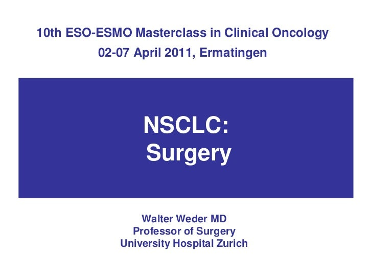 10th ESO-ESMO Masterclass in Clinical Oncology         02-07 April 2011, Ermatingen                 NSCLC:                ...