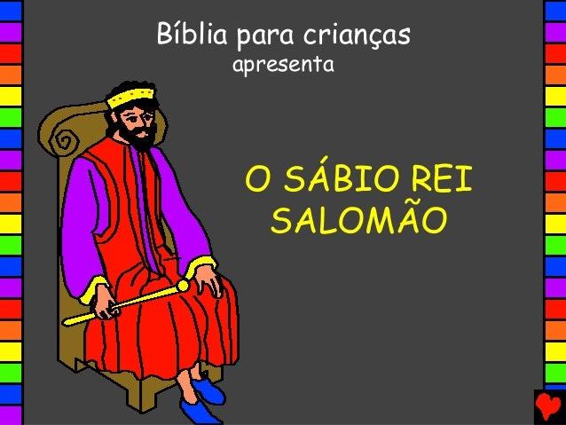 O SÁBIO REI SALOMÃO Bíblia para crianças apresenta