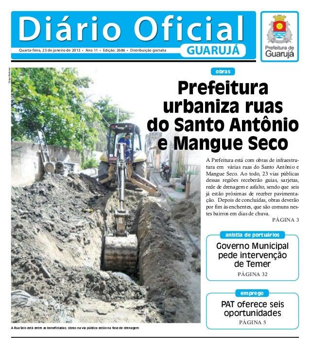 Diário Oficial                     Quarta-feira, 23 de janeiro de 2013 • Ano 11 • Edição: 2686 • Distribuição gratuita    ...