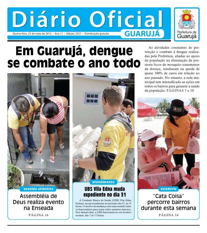 Diário OficialQuarta-feira, 23 de maio de 2012 • Ano 11 • Edição: 2527 • Distribuição gratuita                            ...