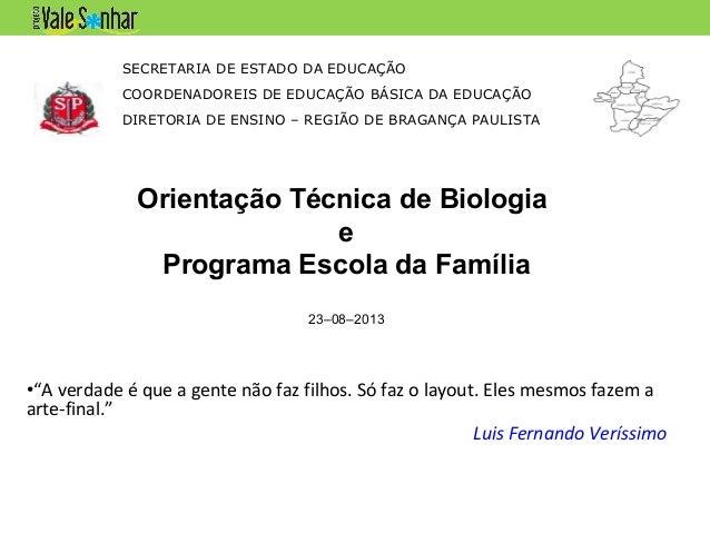 SECRETARIA DE ESTADO DA EDUCAÇÃO COORDENADOREIS DE EDUCAÇÃO BÁSICA DA EDUCAÇÃO DIRETORIA DE ENSINO – REGIÃO DE BRAGANÇA PA...