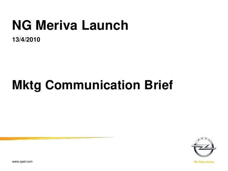 NG Meriva Launch 13/4/2010     Mktg Communication Brief     www.opel.com 1  XX-XX-2009   Name of presenter - short title