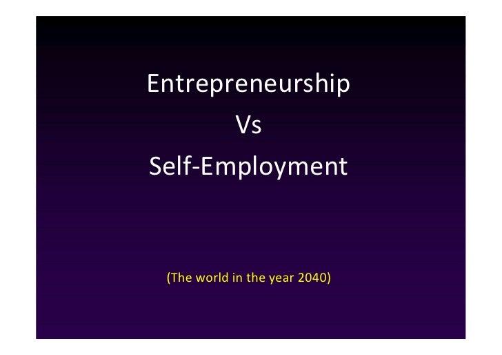Entrepreneurship       VsSelf-Employment (The world in the year 2040)