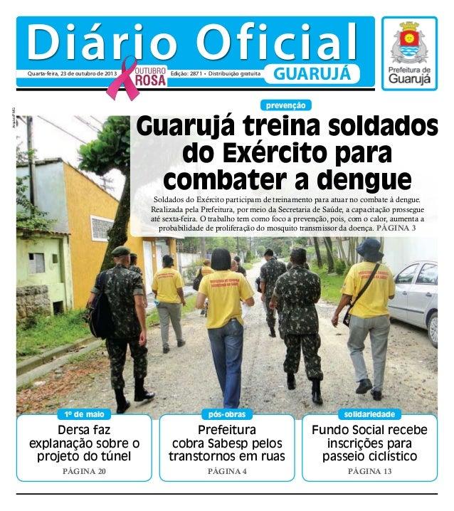 Diário Oficial Quarta-feira, 23 de outubro de 2013  Edição: 2871 • Distribuição gratuita  GUARUJÁ  Arquivo/PMG  prevenção ...