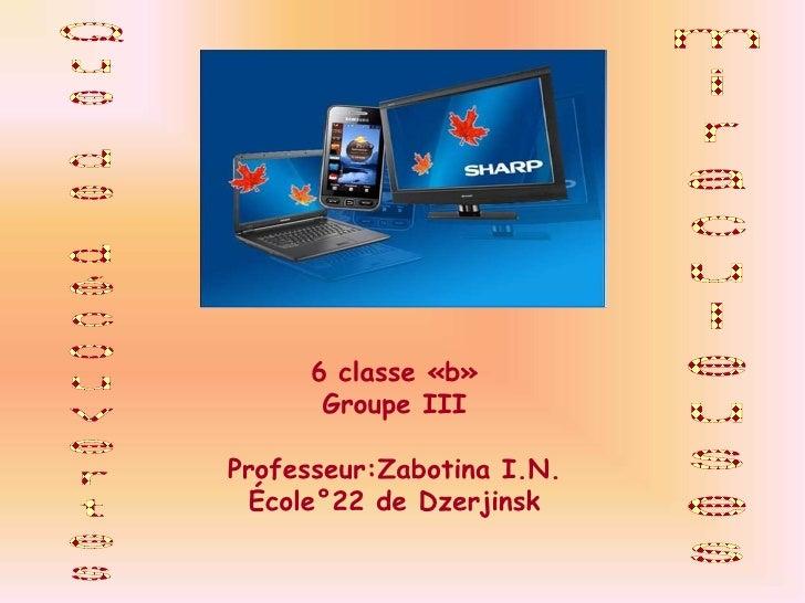 miraculeuses<br />Que de découvertes<br />6 classe «b»<br />Groupe III<br />Professeur:Zabotina I.N.<br />École°22 de Dzer...