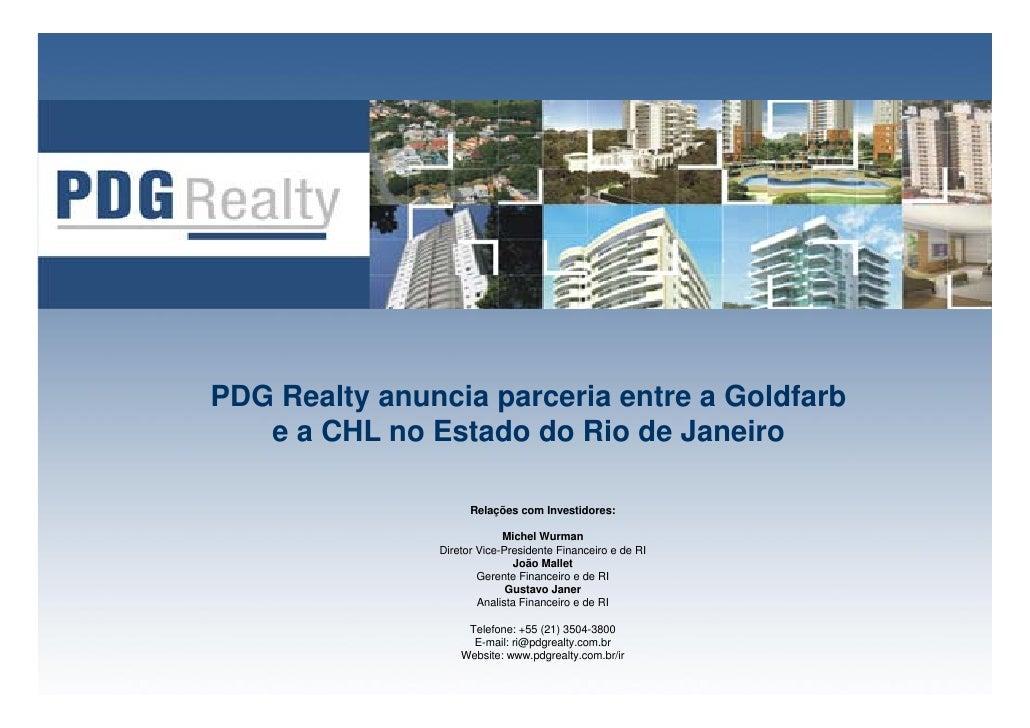 PDG Realty anuncia parceria entre a Goldfarb    e a CHL no Estado do Rio de Janeiro                       Relações com Inv...