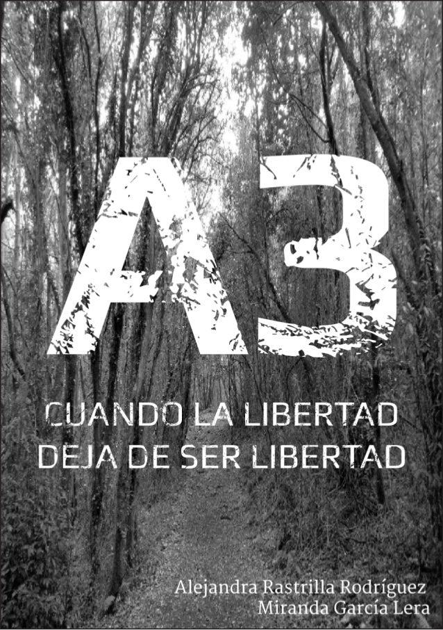 A3 Cuando la libertad deja de ser libertad Miranda García Lera Alejandra Rastrilla Rodríguez