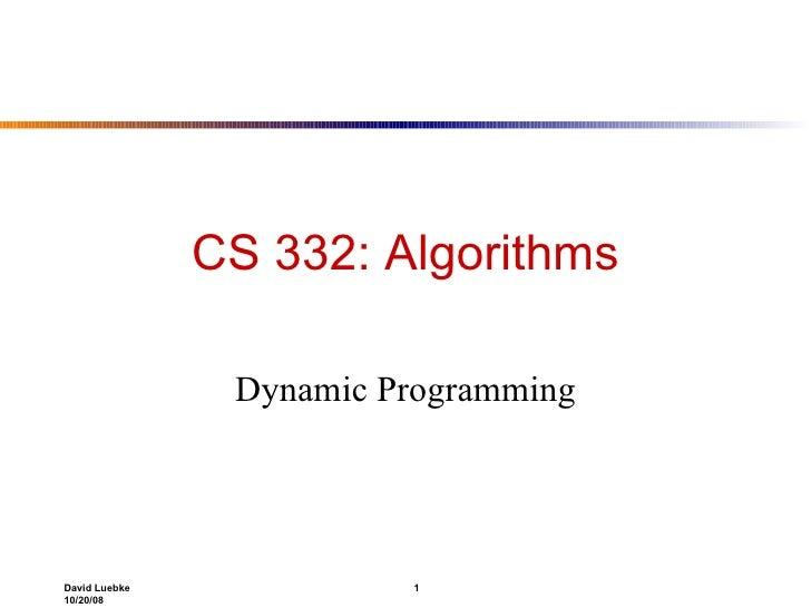 CS 332: Algorithms Dynamic Programming