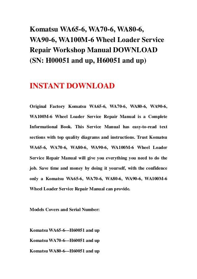 Komatsu WA65-6, WA70-6, WA80-6,WA90-6, WA100M-6 Wheel Loader ServiceRepair Workshop Manual DOWNLOAD(SN: H00051 and up, H60...