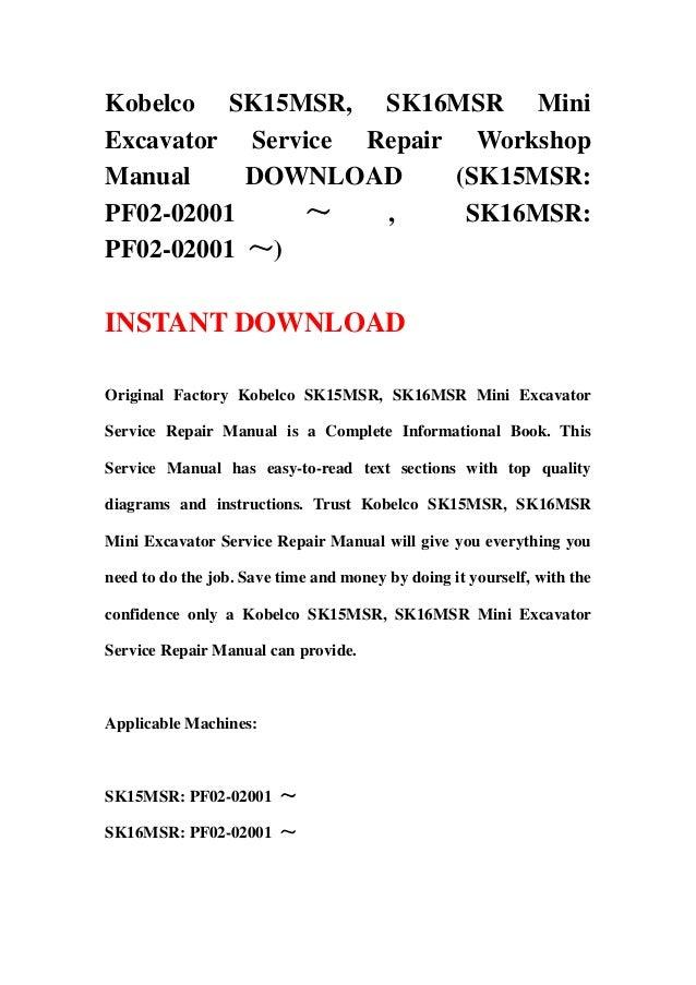 Kobelco SK15MSR, SK16MSR MiniExcavator Service Repair WorkshopManual     DOWNLOAD     (SK15MSR:PF02-02001    ~    ,     SK...