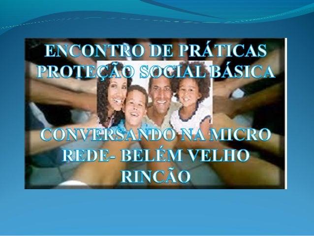 Dados de Identificação Associação de Mulheres Nossa Senhora Aparecida SAF AMNSA- NÚCLEO CRAS AMPLIADO GLÓRIA Rua Honduras,...