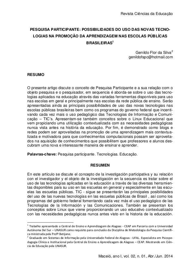 Revista Ciências da Educação 1 Maceió, ano I, vol. 02, n. 01, Abr./Jun. 2014 PESQUISA PARTICIPANTE: POSSIBILIDADES DO USO ...