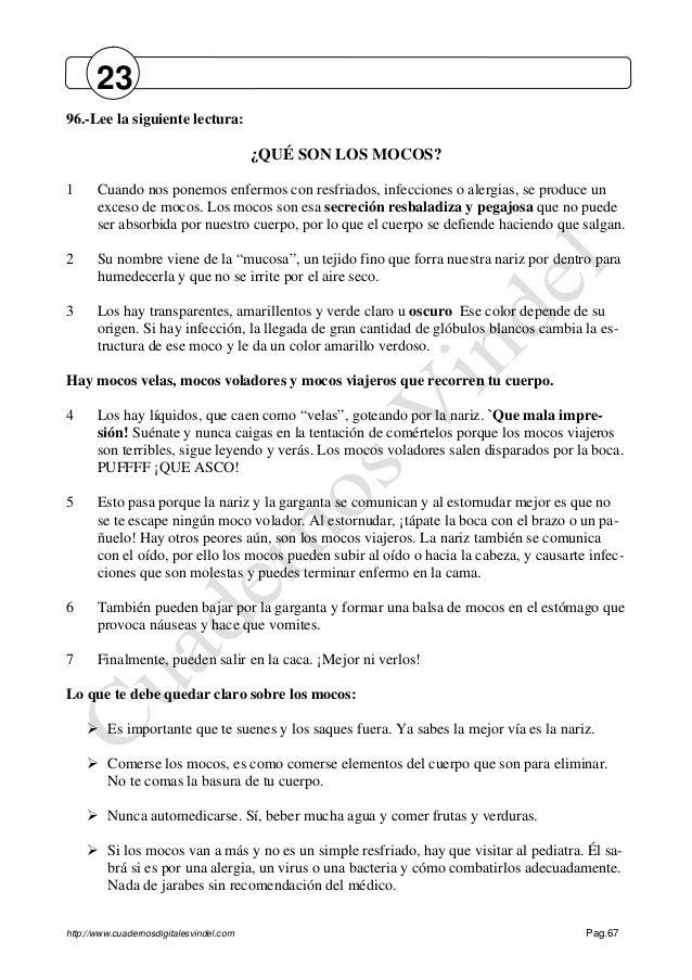 http://www.cuadernosdigitalesvindel.com Pag.67 96.-Lee la siguiente lectura: ¿QUÉ SON LOS MOCOS? 1 Cuando nos ponemos enfe...