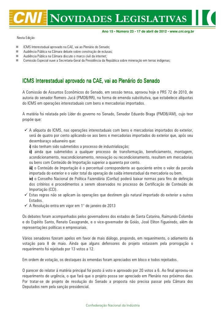 Ano 15 • Número 23 • 17 de abril de 2012 • www.cni.org.brNesta Edição:    ICMS Interestadual aprovado na CAE, vai ao Plená...