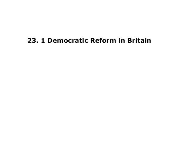23. 1 Democratic Reform in Britain
