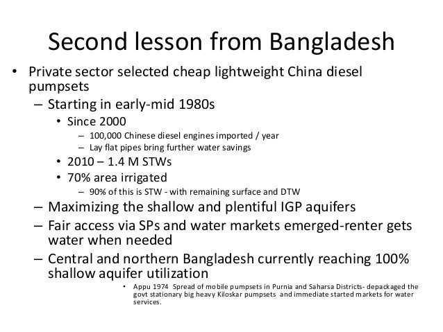 Second lesson from Bangladesh• Private sector selected cheap lightweight China diesel  pumpsets   – Starting in early-mid ...