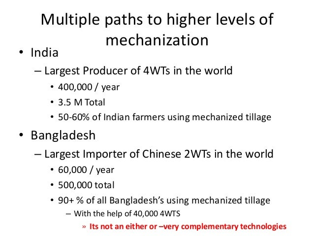 Multiple paths to higher levels of            mechanization• India  – Largest Producer of 4WTs in the world     • 400,000 ...