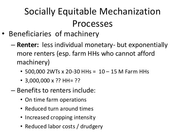 Socially Equitable Mechanization                     Processes• Beneficiaries of machinery  – Renter: less individual mone...
