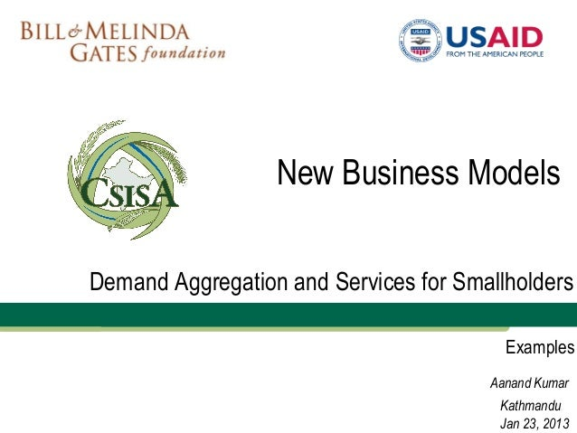 New Business ModelsDemand Aggregation and Services for Smallholders                                         Examples      ...