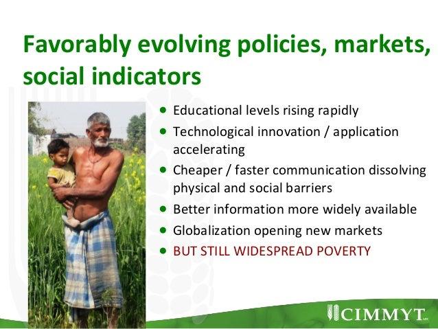 Favorably evolving policies, markets,social indicators            ● Educational levels rising rapidly            ● Technol...