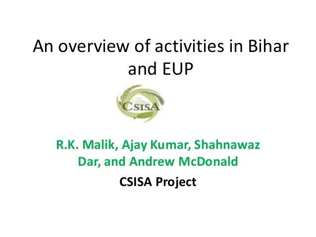 An overview of activities in Bihar           and EUP   R.K. Malik, Ajay Kumar, Shahnawaz       Dar, and Andrew McDonald   ...
