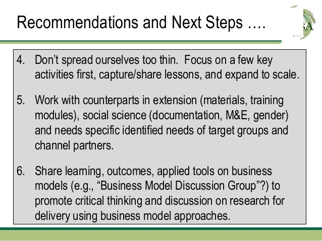 Recommendations and Next Steps ….4. Don't spread ourselves too thin. Focus on a few key   activities first, capture/share ...