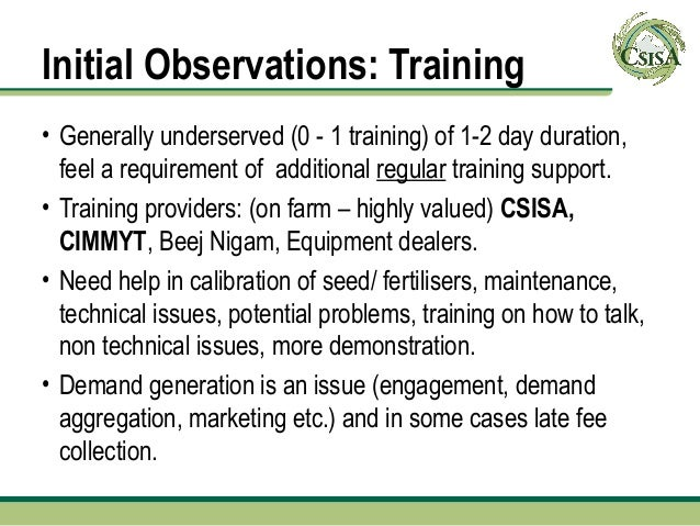 Initial Observations: Training• Generally underserved (0 - 1 training) of 1-2 day duration,  feel a requirement of additio...